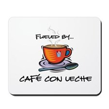 Fueled by Cafe con Leche Mousepad