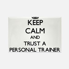 Keep Calm and Trust a Personal Trainer Magnets