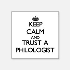 Keep Calm and Trust a Philologist Sticker