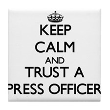 Keep Calm and Trust a Press Officer Tile Coaster
