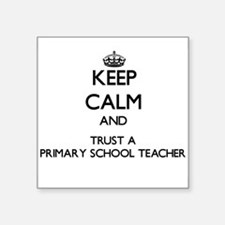 Keep Calm and Trust a Primary School Teacher Stick