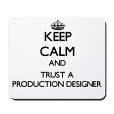 Keep Calm and Trust a Production Designer Mousepad