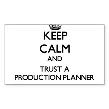Keep Calm and Trust a Production Planner Sticker