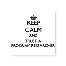Keep Calm and Trust a Program Researcher Sticker