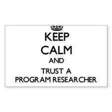 Keep Calm and Trust a Program Researcher Decal