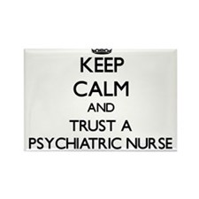 Keep Calm and Trust a Psychiatric Nurse Magnets