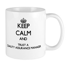 Keep Calm and Trust a Quality Assurance Manager Mu