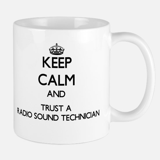 Keep Calm and Trust a Radio Sound Technician Mugs