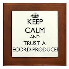 Keep Calm and Trust a Record Producer Framed Tile
