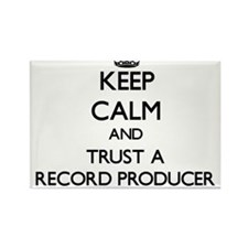 Keep Calm and Trust a Record Producer Magnets