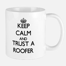 Keep Calm and Trust a Roofer Mugs