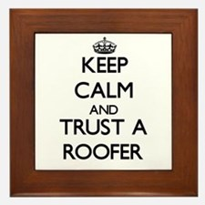 Keep Calm and Trust a Roofer Framed Tile