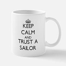 Keep Calm and Trust a Sailor Mugs