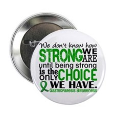 """Gastroparesis How Strong W 2.25"""" Button (100 pack)"""