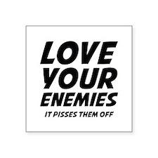"Love Your Enemies Square Sticker 3"" x 3"""
