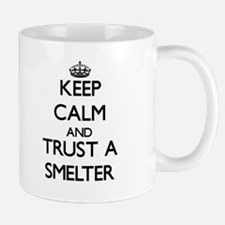 Keep Calm and Trust a Smelter Mugs