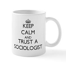 Keep Calm and Trust a Sociologist Mugs