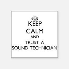 Keep Calm and Trust a Sound Technician Sticker