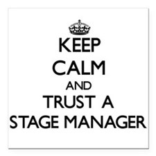 Keep Calm and Trust a Stage Manager Square Car Mag