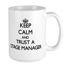 Keep Calm and Trust a Stage Manager Mugs