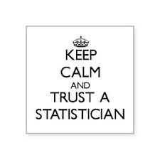 Keep Calm and Trust a Statistician Sticker