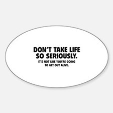 Don't Take Life So Seriously Decal