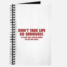 Don't Take Life So Seriously Journal