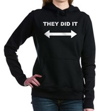 They Did It Hooded Sweatshirt