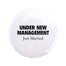 """Under New Management. Just Married. 3.5"""" Button"""