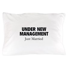 Under New Management. Just Married. Pillow Case