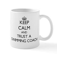 Keep Calm and Trust a Swimming Coach Mugs