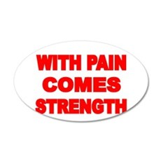 WITH PAIN COMES STRENGTH 3 Wall Decal