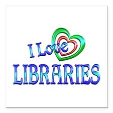 """I Love Libraries Square Car Magnet 3"""" x 3"""""""