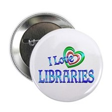 """I Love Libraries 2.25"""" Button"""