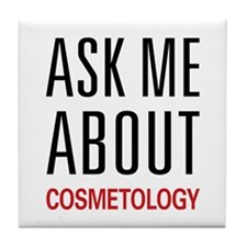 Ask Me About Cosmetology Tile Coaster