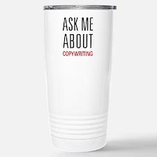 Ask Me About Copywriting Travel Mug