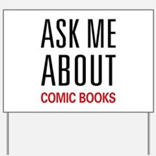 Ask Me About Comic Books Yard Sign