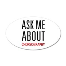 Ask Me About Choreography 22x14 Oval Wall Peel