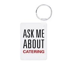 Ask Me About Catering Aluminum Photo Keychain