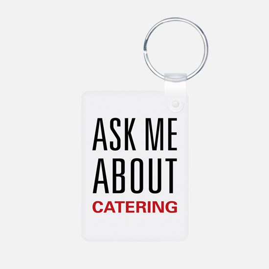 Ask Me About Catering Keychains