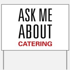Ask Me Catering Yard Sign