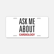 Ask Me About Cardiology Aluminum License Plate