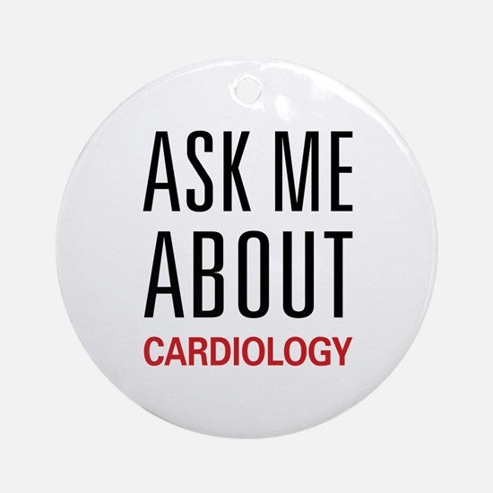 Ask Me About Cardiology Ornament (Round)