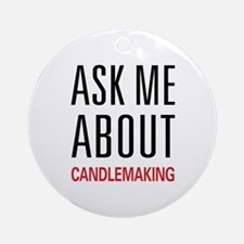 Ask Me About Candlemaking Ornament (Round)