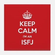 Keep Calm Im An ISFJ Tile Coaster