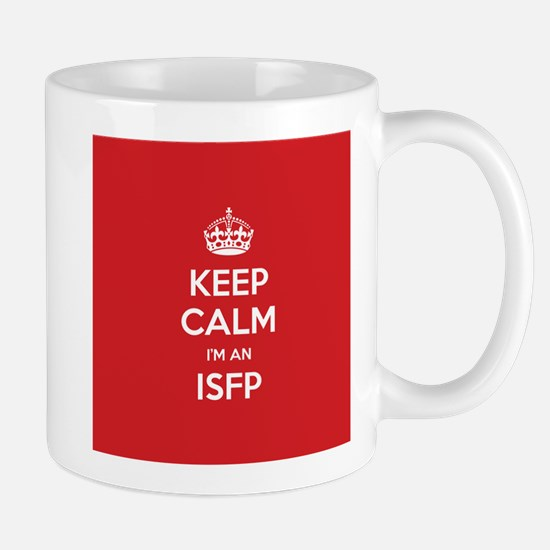 Keep Calm Im An ISFP Mugs