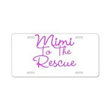 Mimi To The Rescue Aluminum License Plate