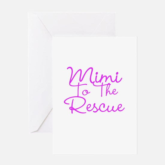 Mimi To The Rescue Greeting Cards