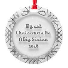 1St Christmas As A Big Sister 2016 Ornament