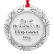 1St Christmas As A Big Sister 2015 Ornament